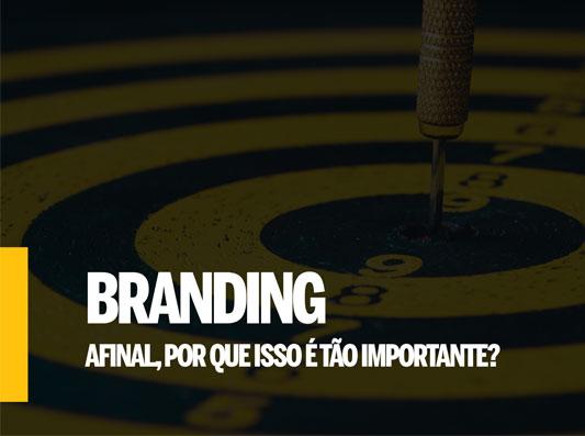 Branding – Afinal, porque isso é tão importante?