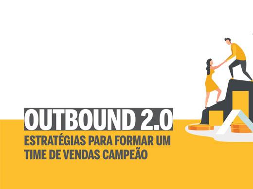 Outbound 2.0: forme um time de vendas campeão