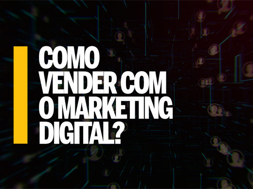 Como vender com o Marketing Digital?